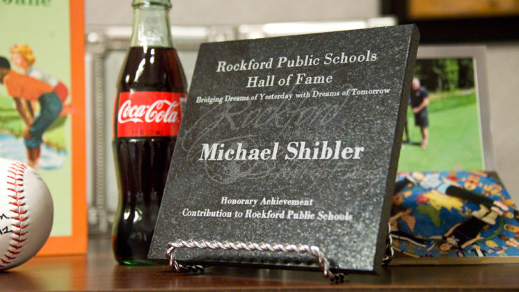 Proudly displayed in his office is Shibler's plaque from the Rockford Public Schools Hall of Fame
